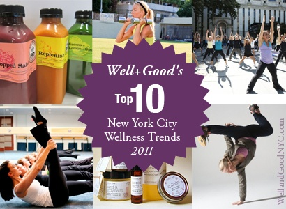 WellandGoodNYC.com Wellness Trends 2011