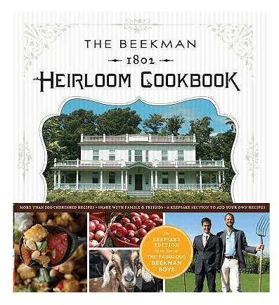 Beekman Boys Heirloom Cookbook