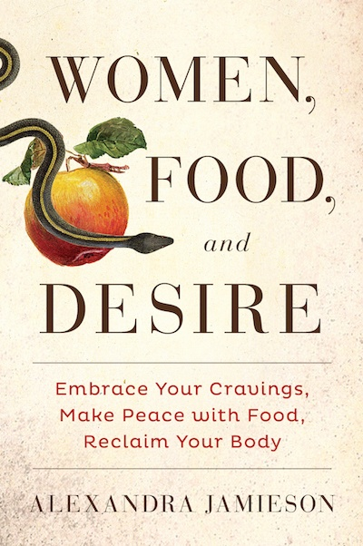 Women, Food & Desire by Alexandra Jamieson book