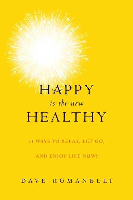 Happy is the New Heathy David Romanelli