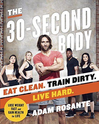 adam rosante 30 second body