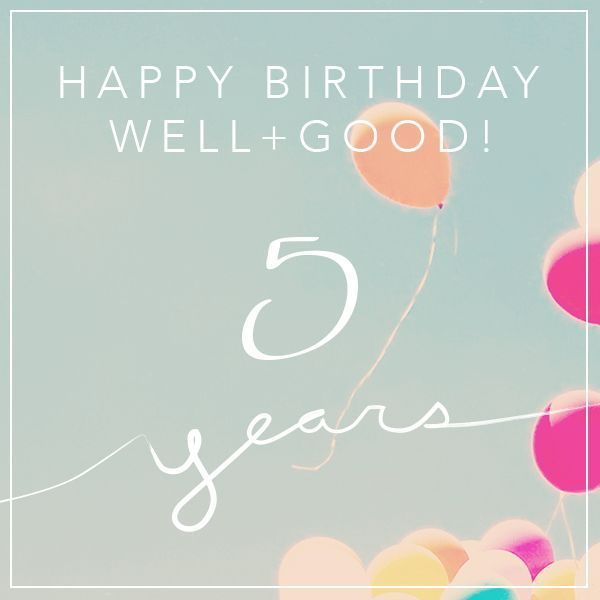 WellandGood_fifth_birthday