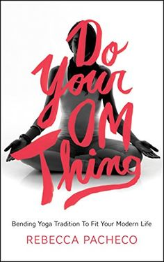 Do_Your_Om_Thing_yoga_advice_Pacheco