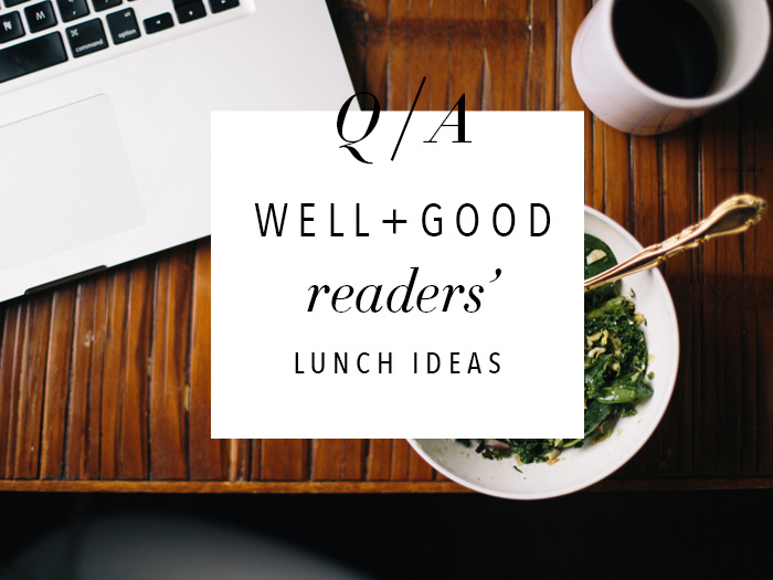 11 Smart, Healthy Lunch Ideas From Well+Good Readers