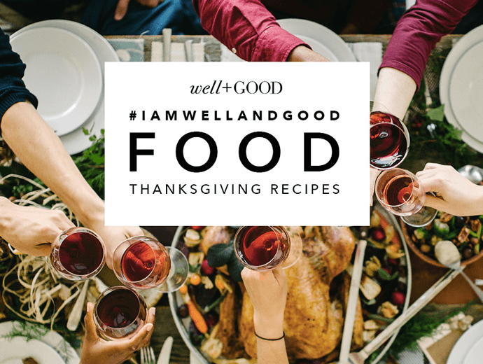 iamwellandgood thanksgiving recipes opener