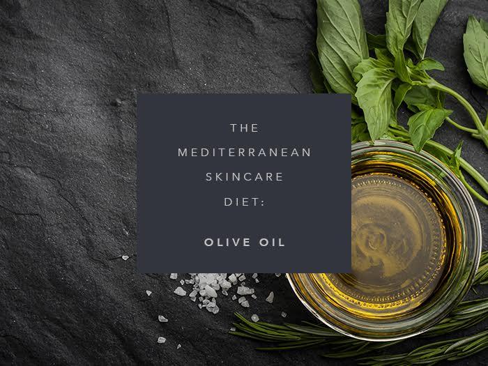 mediterranean skincare diet olive oil