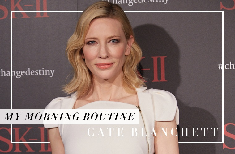 Cate-Blanchett healthy morning routine