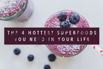 The 4 hottest superfoods you need to know about [video]
