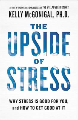 the upside of stress dr. kelly mcgonigal