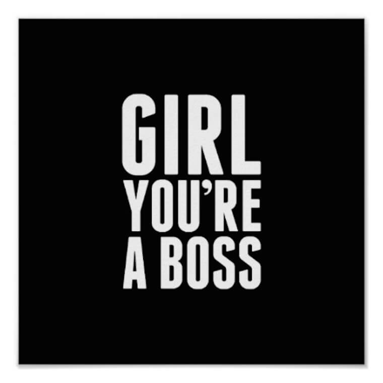 Girl you're a boss