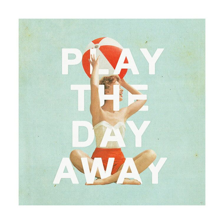 play the day away