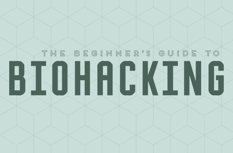 Beginner's guide to biohacking