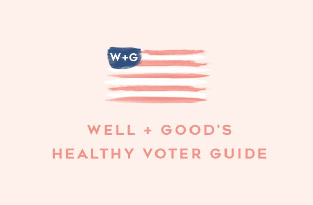 The Well+Good healthy voter guide