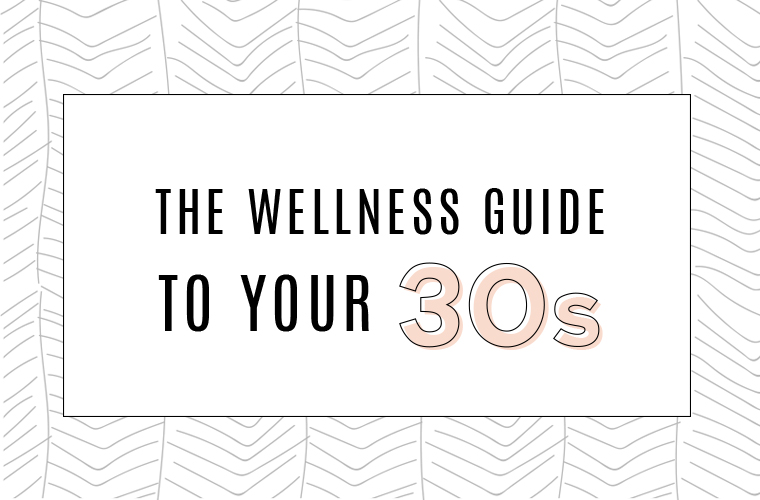 wellness guide to your 30s