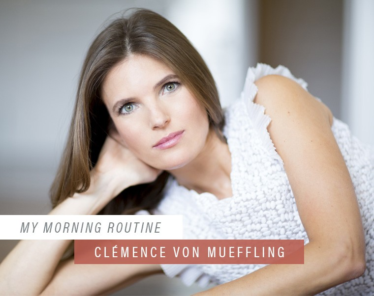 Clemence von Mueffling morning routine