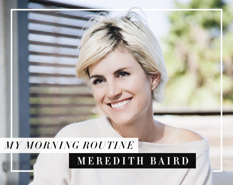 Meredith Baird discusses her morning routine