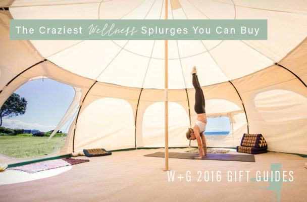 The craziest wellness splurges you can buy (or ask for)
