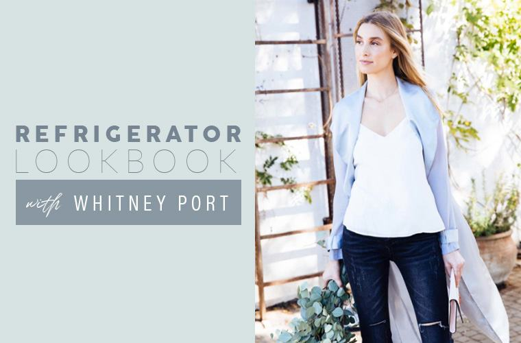 Whitney Port Refrigerator Look Book