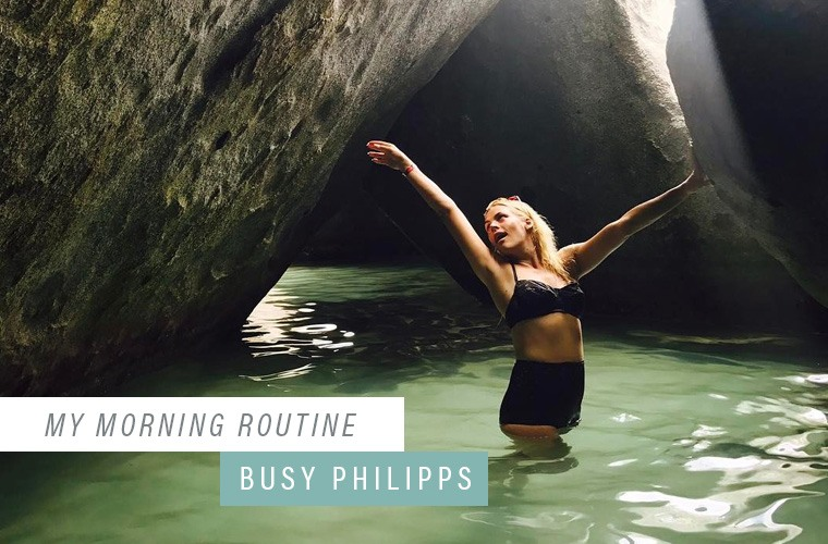 Busy Philipps My Morning Routine