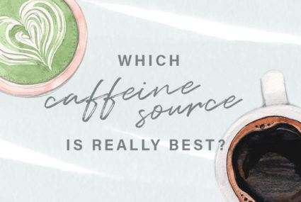 Which caffeine source gives you the best boost—and the tamest crash?