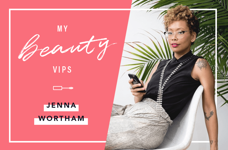 Jenna Wortham Beauty VIPs