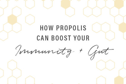 "How propolis—aka ""bee glue""—can help improve your immunity and gut health"