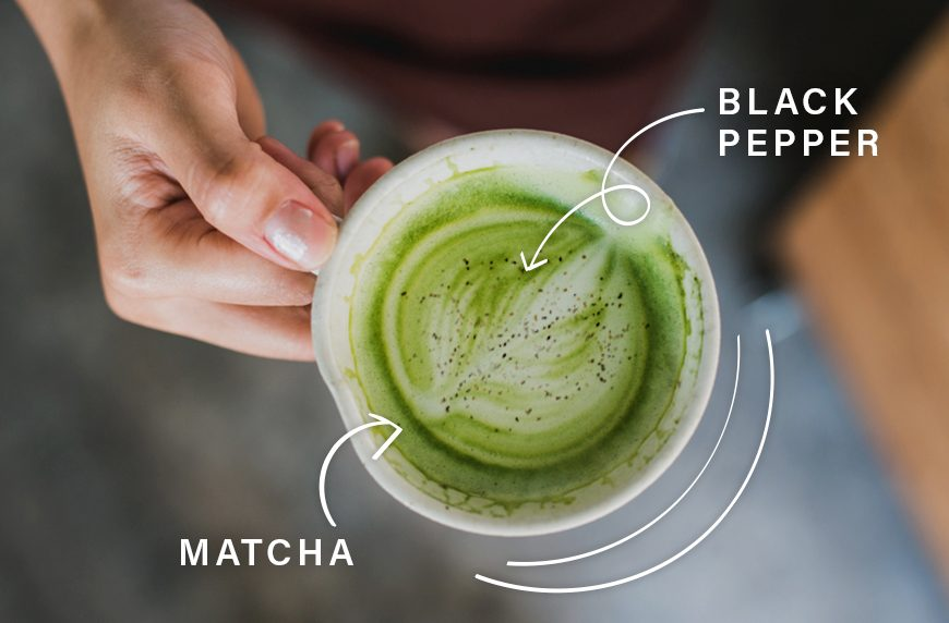 matcha and pepper