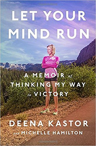 let your mind run by deena kastor book cover
