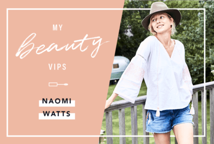 Naomi Watts beauty routine