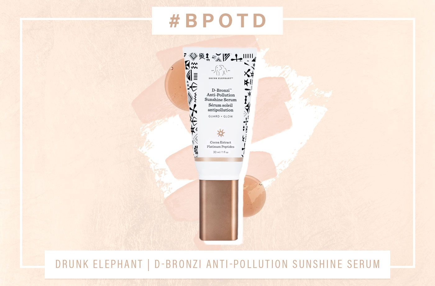 Thumbnail for #BPOTD: Drunk Elephant's new serum is basically vacation in a bottle
