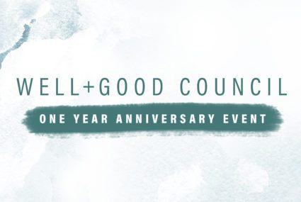 Well+Good - It's the Well+Good Council's anniversary—and we're throwing a huge party