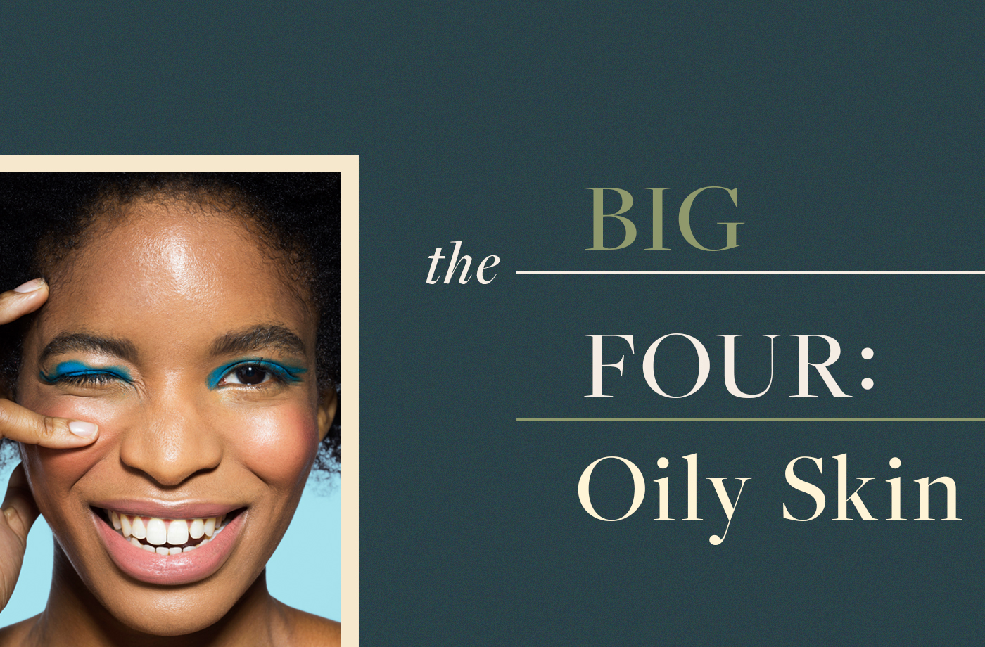 "Derms say these ""big four"" ingredients are the best of the best for dealing with oily skin"