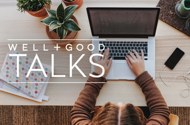 Well+Good TALKS: Burnout 2.0: How to Achieve More Balance in a World That Values Busyness