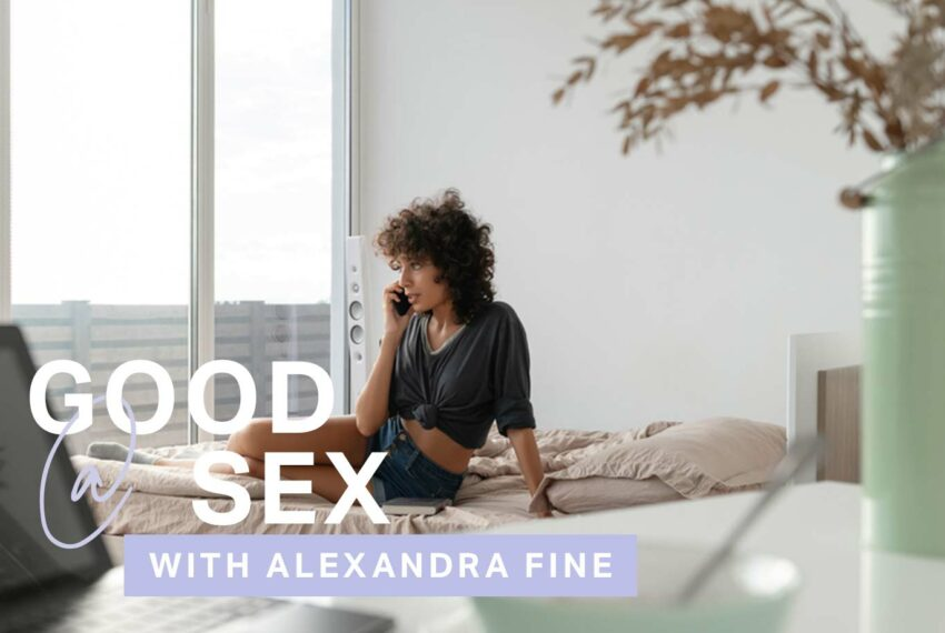 Good@sex: I'm Not Quarantining With My Partner—How Can We Maintain Intimacy Without Touching?