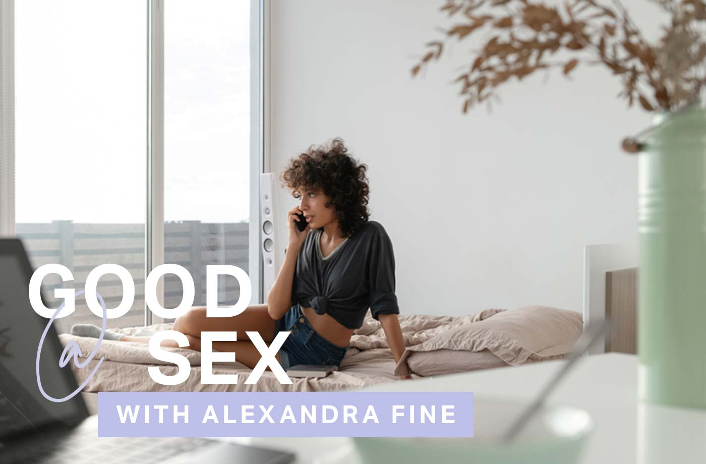 Thumbnail for Good@sex: I'm Not Quarantining With My Partner—How Can We Maintain Intimacy Without Touching?
