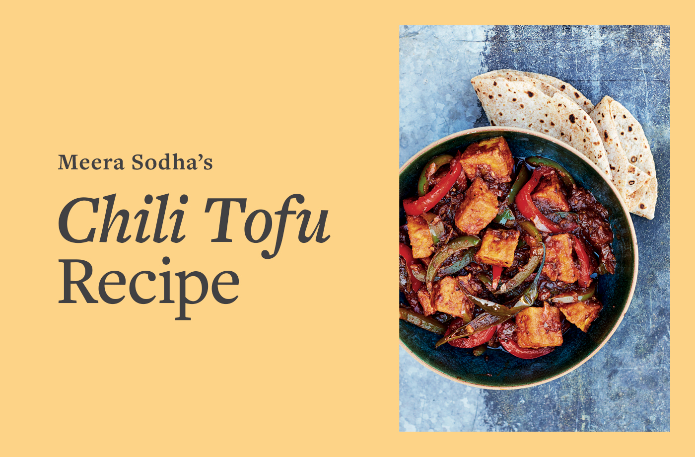 Thumbnail for Meera Sodha Shares the Vegan Chili Tofu Recipe That Transports Her Back to Her Childhood in a Single Bite