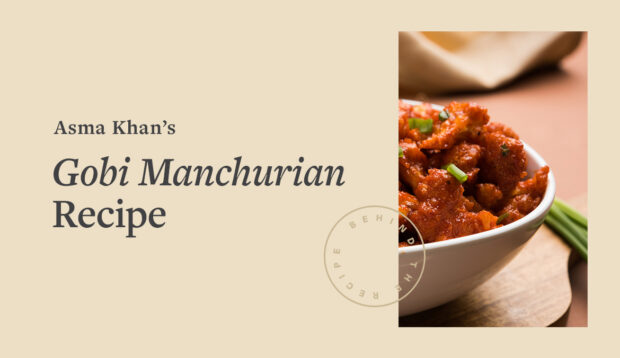 The Gobi Manchurian Recipe That Transports Chef Asma Khan Back to Her Childhood With a...