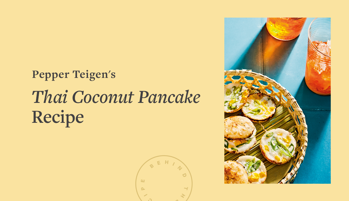 Thumbnail for Chrissy Teigen's Mom, Pepper Teigen: 'I Made These Thai Coconut Pancakes With My Grandma and Now I Make Them With Luna'